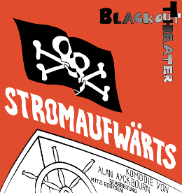 Blackout Theater Stromaufwärts Plakat